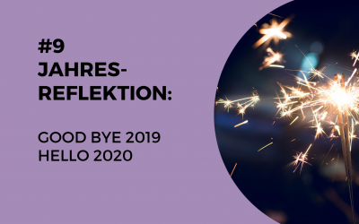 #9 Jahresreflektion – Goodbye 2019, Hello 2020